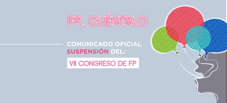 Suspensión del VII CONGRESO DE FP