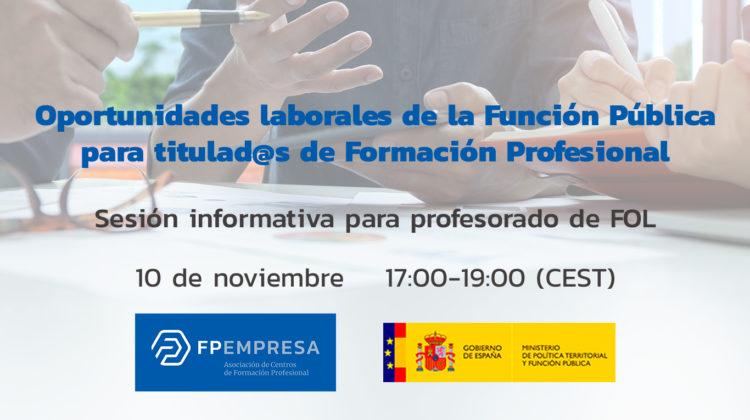 FPEmpresa y la Secretaría General de Función Pública organizan una sesión informativa para profesorado de FOL