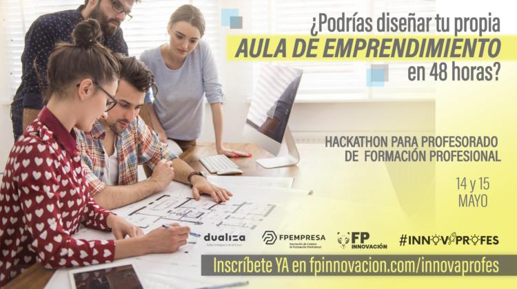 FPEmpresa, Dualiza y FPInnovación organizan un hackathon para ayudar a los centros de FP a implantar aulas de emprendimiento