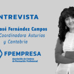 ENTREVISTA a María José Fernández, vocal coordinadora de FPEmpresa en Asturias y Cantabria