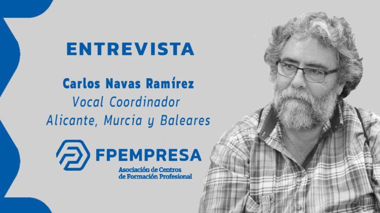 ENTREVISTA a Carlos Navas, vocal coordinador de FPEmpresa en Alicante, Murcia y Baleares