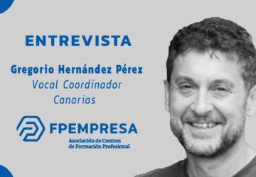 ENTREVISTA a Gregorio Hernández, vocal coordinador de FPEmpresa en Canarias