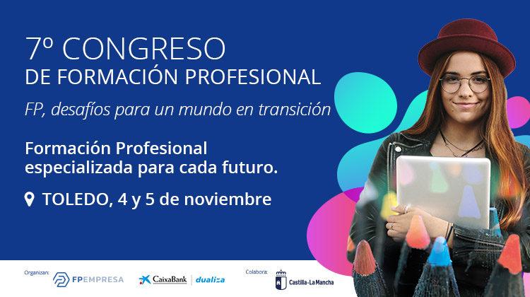 "7º Congreso de FP: ""FP, desafíos para un mundo en transición"""